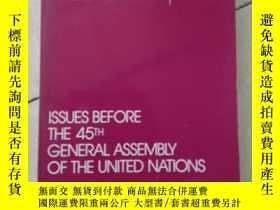 二手書博民逛書店TSSUES罕見BEFORE THE 45TH GENERAL ASSEMBLY OF THE UNITED NA