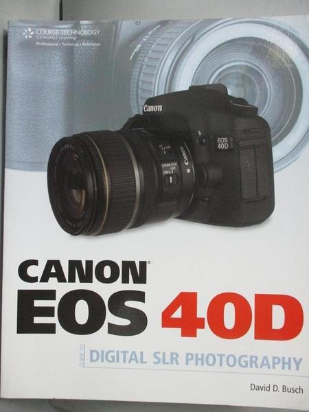 【書寶二手書T7/攝影_QIO】Canon EOS 40D Guide to Digital Photography_B