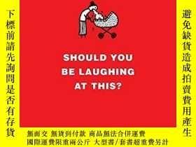 二手書博民逛書店Should罕見You Be Laughing At This?Y364153 Hugleikur Dagss