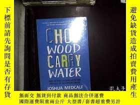 二手書博民逛書店CHOP罕見WOOD CARRY WATER ,Y180897