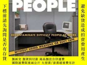 二手書博民逛書店Toxic罕見People: Decontaminate Difficult People at Work Wit