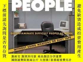 二手書博民逛書店Toxic罕見People: Decontaminate Difficult People at Work Wit