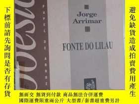 二手書博民逛書店英文書罕見FONTE DO LUAU JORGE ARRIMAR 共56頁 硬精裝Y15969