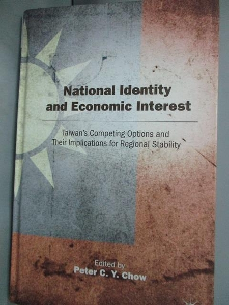 【書寶二手書T5/財經企管_XEV】National Identity and Economic Interest_Ch