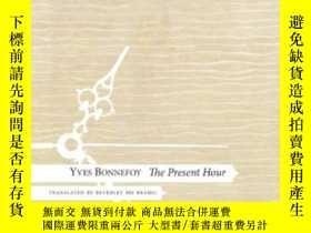 二手書博民逛書店The罕見Present Hour-當前時刻Y436638 Yves Bonnefoy Seagull Boo