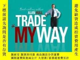 二手書博民逛書店Trade罕見My WayY256260 Alan Hull Wrightbooks 出版2011