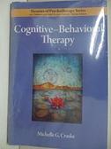 【書寶二手書T6/心理_J92】Cognitive-Behavioral Therapy_Craske, Michelle G.