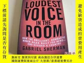二手書博民逛書店英文原版The罕見Loudest Voice in the Room(16開精裝本)。Y178606 Gabr