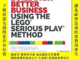 二手書博民逛書店Building罕見a Better Business Using the Lego Serious Play M