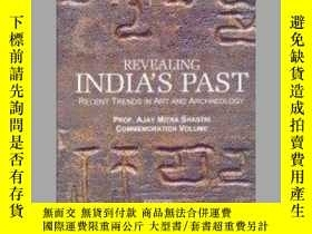 二手書博民逛書店Revealing罕見India s Past: Recent