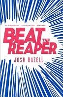 二手書博民逛書店 《Beat the Reaper: A Novel》 R2Y ISBN:0316036803