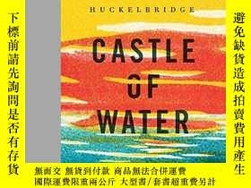 二手書博民逛書店Castle罕見Of WaterY256260 Dane Huckelbridge Thomas Dunne