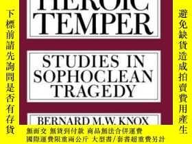 二手書博民逛書店The罕見Heroic TemperY255562 Bernard M. Knox University Of