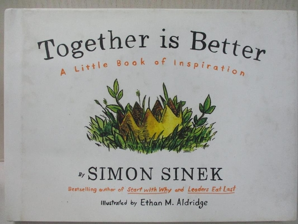 【書寶二手書T1/少年童書_AOV】Together is Better: A Little Book of Inspiration_Simon Sinek