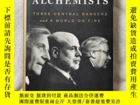 二手書博民逛書店The罕見Alchemists:Three Central Bankers and a World on Fire