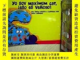 二手書博民逛書店Yo罕見soy maximum cat ieso es verdad 我是馬克西姆貓是真的Y203004