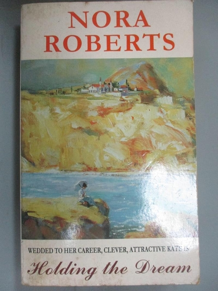 【書寶二手書T1/原文小說_OKA】Holding the Dream_Nora Roberts
