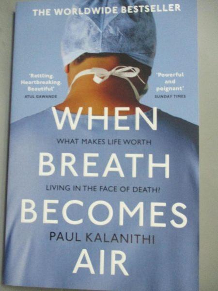【書寶二手書T1/原文小說_OAO】When Breath Becomes Air_Paul Kalanithi