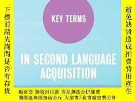 二手書博民逛書店Key罕見Terms In Second Language Acquisition-第二語言習得中的關鍵術語Y