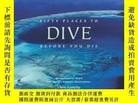 二手書博民逛書店Fifty罕見Places To Dive Before You DieY364682 Chris Sante