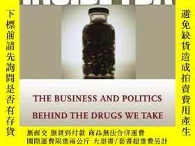 二手書博民逛書店Inside罕見the FDA: The Business and Politics Behind the Dru