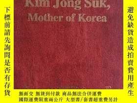 二手書博民逛書店英文原版·《KIM罕見JONG SUK,MOTHER OF KO