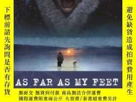 二手書博民逛書店As罕見Far As My Feet Will Carry Me-我的腳能載我走多遠Y436638 Josef