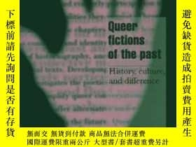 二手書博民逛書店Queer罕見Fictions Of The Past: His