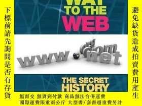 二手書博民逛書店On罕見the Way to the Web: The Secret History of the Interne