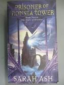 【書寶二手書T5/原文小說_BHN】Prisoner of Ironsea Tower_Sarah Ash