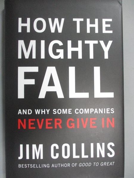 【書寶二手書T9/財經企管_MFU】How the Mighty Fall_Collins, Jim