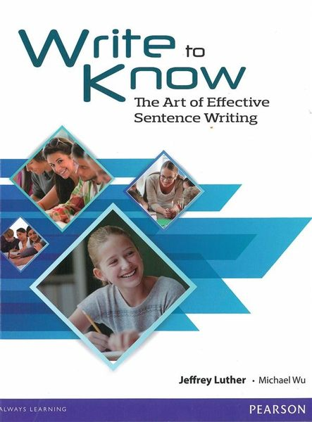 Write to Know: The Art of Effective Sentence Writing (Online Writing SB)..