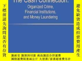 二手書博民逛書店The罕見Cash Connection: Organized Crime Financial Instituti