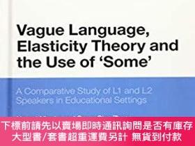 二手書博民逛書店Vague罕見Language, Elasticity Theory and the Use of some 奇