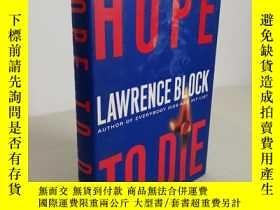 二手書博民逛書店勞倫斯·布洛克罕見Hope To Die 死亡的渴望 英文原版Y