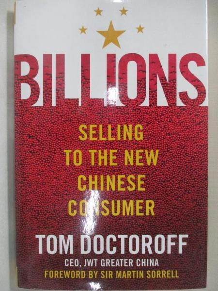 【書寶二手書T7/行銷_KS9】Billions: Selling to the New Chinese Consumer_Doctoroff , Tom