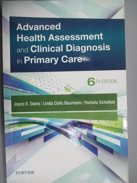 【書寶二手書T1/大學理工醫_IRY】Advanced Health Assessment and..._Joyce E. Dains