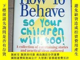 二手書博民逛書店How罕見to Behave So Your Children