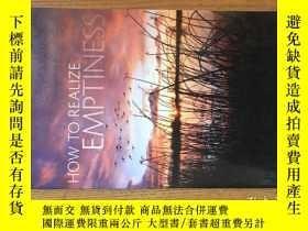 二手書博民逛書店How罕見to Realize Emptiness 【英文原版】Y149911 甘.拉林巴 Gen Lamri