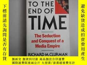 二手書博民逛書店TO罕見THE END OF TIME7938