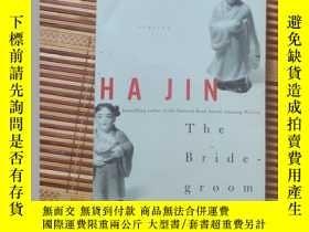 二手書博民逛書店哈金罕見the bridegroom 新郎 英文原版Y31099