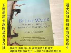 二手書博民逛書店BE罕見LIKE WATER(32開品如圖)請看圖片Y26894