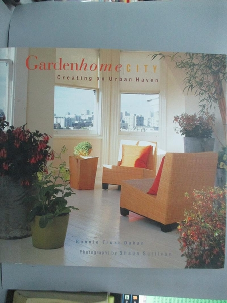 【書寶二手書T1/設計_QIQ】Garden Home: City - Creating an Urban Haven_Shaun Sullivan