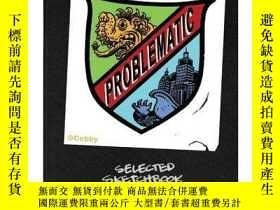 二手書博民逛書店Problematic:罕見Selected Sketchbook Drawings 2004-2011Y36