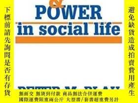 二手書博民逛書店Exchange罕見And Power In Social LifeY364153 Peter M. Blau