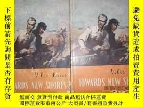 二手書博民逛書店Towards罕見New Shores(英文版 精裝本)全二冊Y