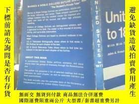 二手書博民逛書店united罕見states to 1877Y6699 出版19