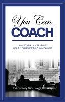 二手書《You Can Coach: How to Help Leaders Build Healthy Churches Through Coaching》 R2Y ISBN:9780984311040