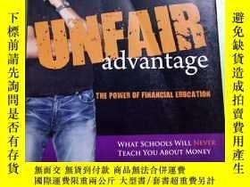 二手書博民逛書店英文原版罕見Unfair Advantage:The Power of Financial Education