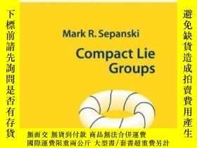 二手書博民逛書店Compact罕見Lie GroupsY255562 Mark R. Sepanski Springer Ne